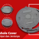 manhole cover deskripsi dan jenisnya